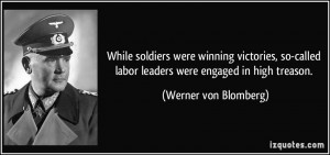 While soldiers were winning victories, so-called labor leaders were ...