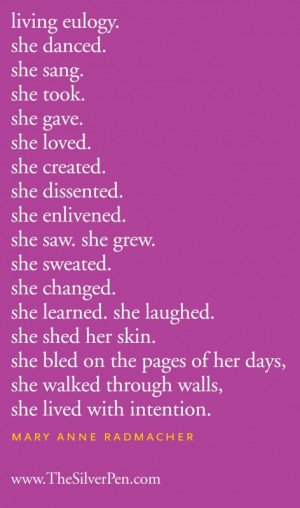 ... Poems Tagged With: Mary Anne Radmacher , mary anne radmacher quotes