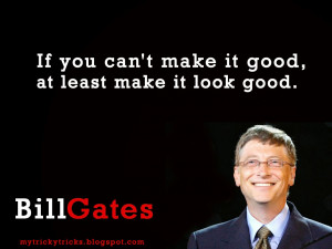 Bitches Be Like Quotes Bill gates common quotes and