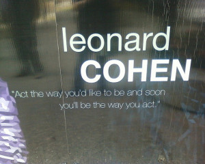 Leonard Cohen Quote by AZBump, via Flickr - saw this summer 2010 in ...