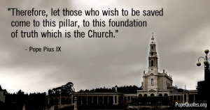 ... -let-those-who-wish-to-be-saved-come-to-this-pillar-pope-pius-ix.jpg