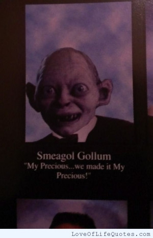 Smeagol Gollum quote - Love of Life Quotes by loveoflifequotes