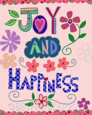 Joy And Happiness - Joy Quotes