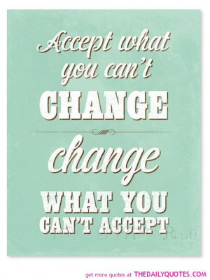 accept-what-you-cant-change-life-quotes-sayings-pictures.jpg