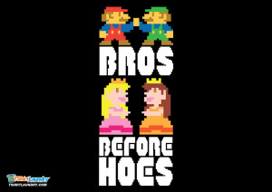 ... princess or two won't come between me and my bros. #brosbeforehoes