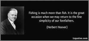 Fishing is much more than fish. It is the great occasion when we may ...