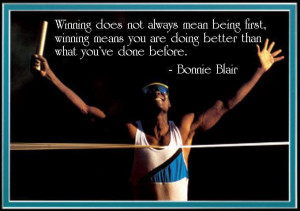 winning does not always mean being first winning means you are doing ...