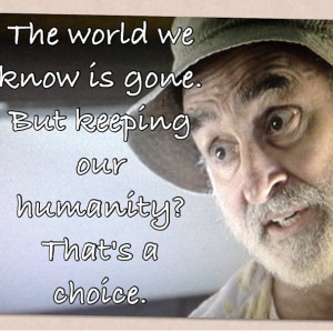 ... ... We have inherited the earth. ~Morgan Jones The Walking Dead Quote