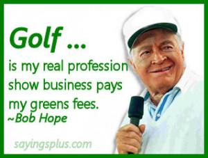Bob Hope Golf Quotes