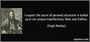 suspect the secret of personal attraction is locked up in our unique ...