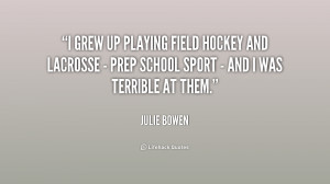 grew up playing field hockey and lacrosse - prep school sport - and ...