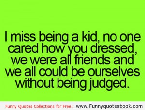 When you was Kid life is Awesome - Funny Quotes