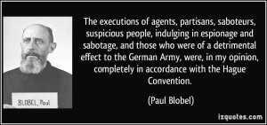 The executions of agents, partisans, saboteurs, suspicious people ...