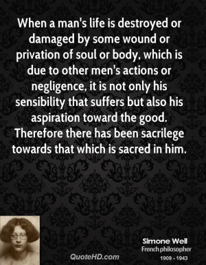 When a man's life is destroyed or damaged by some wound or privation ...
