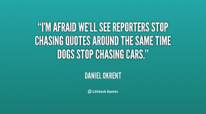 ... stop chasing quotes around the same time dogs stop chasing cars