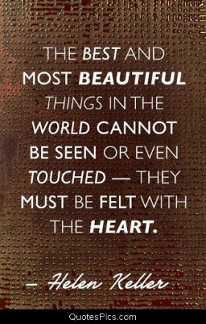 The best and most beautiful things in the world – Helen Keller