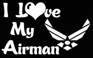 Air Force Love Quotes Usaf i love my airman vinyl