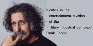 ... division of the military industrial complex by Frank Zappa
