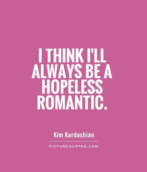 Hopeless Romantic Quotes