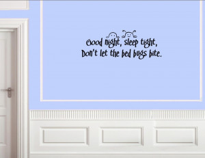 Good night , sleep tight, don't let the Vinyl wall decals quotes ...