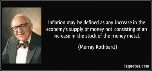 Inflation may be defined as any increase in the economy's supply of ...