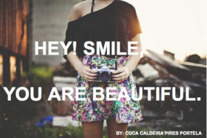 ... , photography, quotes, smile, smile your beautiful, you are beautiful