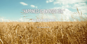 Happiness Inside Job Quote