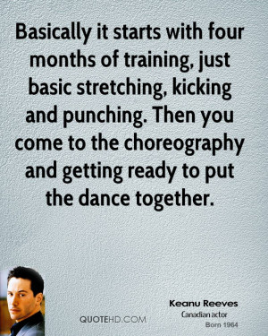 Basically it starts with four months of training, just basic ...