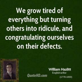 ... -hazlitt-critic-we-grow-tired-of-everything-but-turning-others.jpg