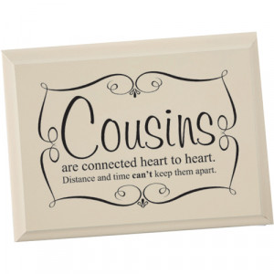 COUSINS ARE CONNECTED HEART TO HEART PLAQUE Price