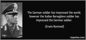 ... Bersagliere soldier has impressed the German soldier. - Erwin Rommel