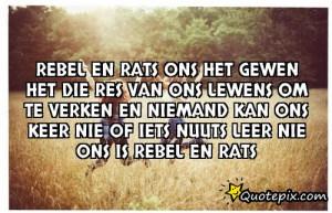 Rebel en rats ons het gewen het die res van ons lewens om te verken en ...
