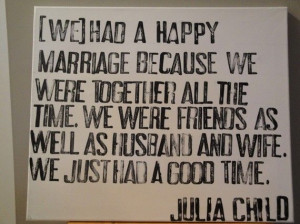 Julia Child Marriage Quote on Canvas