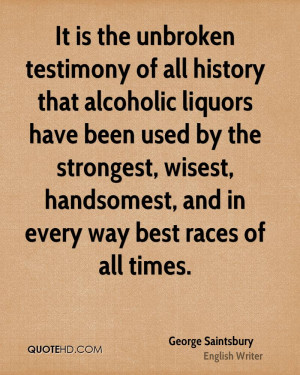of all history that alcoholic liquors have been used by the strongest ...