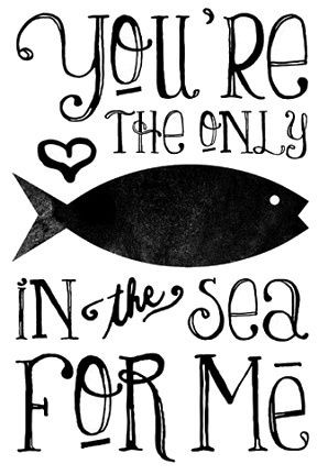 Only fish in the sea for me