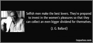 Selfish men make the best lovers. They're prepared to invest in the ...