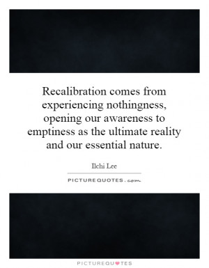 ... as the ultimate reality and our essential nature Picture Quote #1