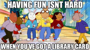 arthur, funny, library, library card, love, yes!