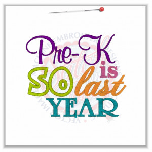 4769 Sayings : Pre-K Is So Last Year Applique 5x7