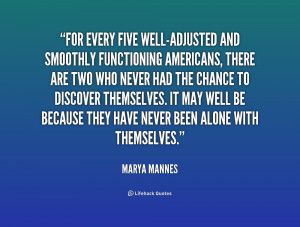 quote-Marya-Mannes-for-every-five-well-adjusted-and-smoothly ...