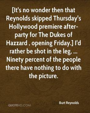 Burt Reynolds - [It's no wonder then that Reynolds skipped Thursday's ...