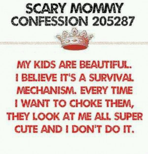 Scary mommy confession Funny and true!