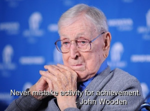 John wooden, famous, quotes, sayings, achievement, deep, wise