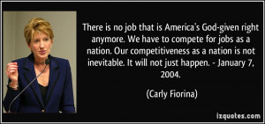 There is no job that is America's God-given right anymore. We have to ...