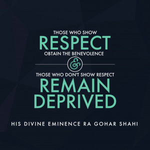 ... show respect obtain the benevolence and those who don't show respect