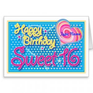 Sweet 16 Birthday Cards Sayings http://www.squidoo.com/tanitu-sweet ...