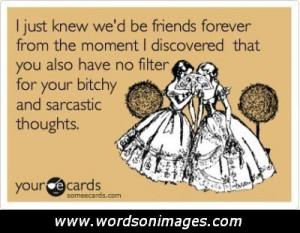 Sarcastic friends...