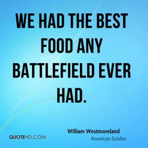 William Westmoreland Food Quotes