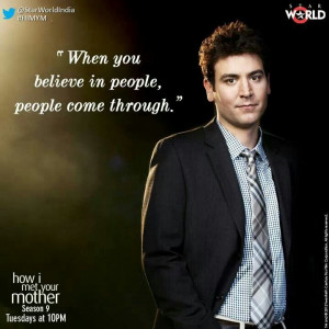 Himym quotes - Ted quotes #believe