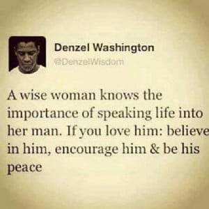 wise woman knows the importance of speaking life into her man ...